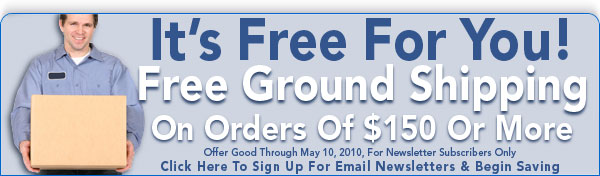 Click Here To Sign Up For Our Email Newsletter & Receive The Subscriber Only Code For These April Specials: FREE Ground Shipping On Orders Of $150 Or More Plus A Free Cut-to-Fit Vent Kit With Orders Of $100 Or More