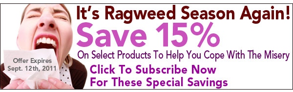 News For A Healthier You Newsletter - August 2011 - Save 15% On Select Products To Reduce Ragweed Symptoms - Through September 5, 2011 - Click to Subscribe & Start Saving