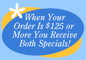 You Will Receive Both Specials With Orders Of $125 Or More When You Use The Subscriber Promo Code Through 9/7/09