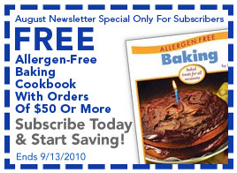 Receive FREE Allergen Free Baking Cookbook With Orders Of $85 Or More Through September 13, 2010 - Click To Subscribe