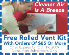A Free Rolled Vent Kit To Improve Indoor Air Quality With Every Order Of $85 Or More With Newsletter Subscriber Promo Code