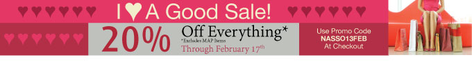 Here's A Good Sale For Valentine's Day! Save 20% On Your Entire Order* - No Minimum Order Required - Offer Expires 02.17.2013 - Use Promo Code NASSO13FEB